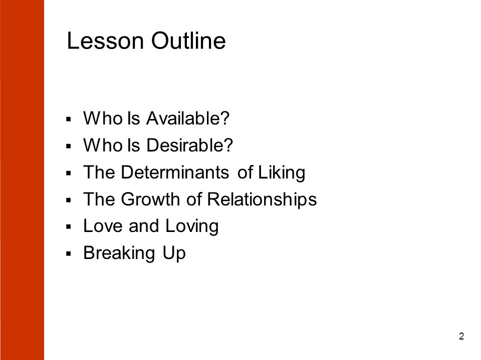 2 Lesson Outline  Who Is Available.  Who Is Desirable.