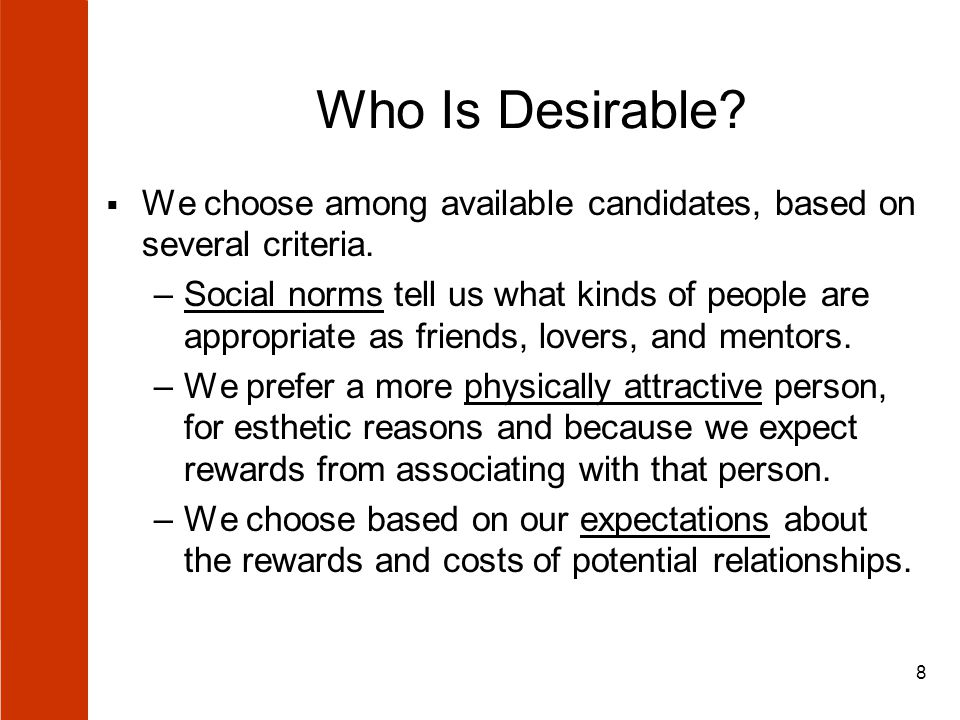 8 Who Is Desirable.  We choose among available candidates, based on several criteria.