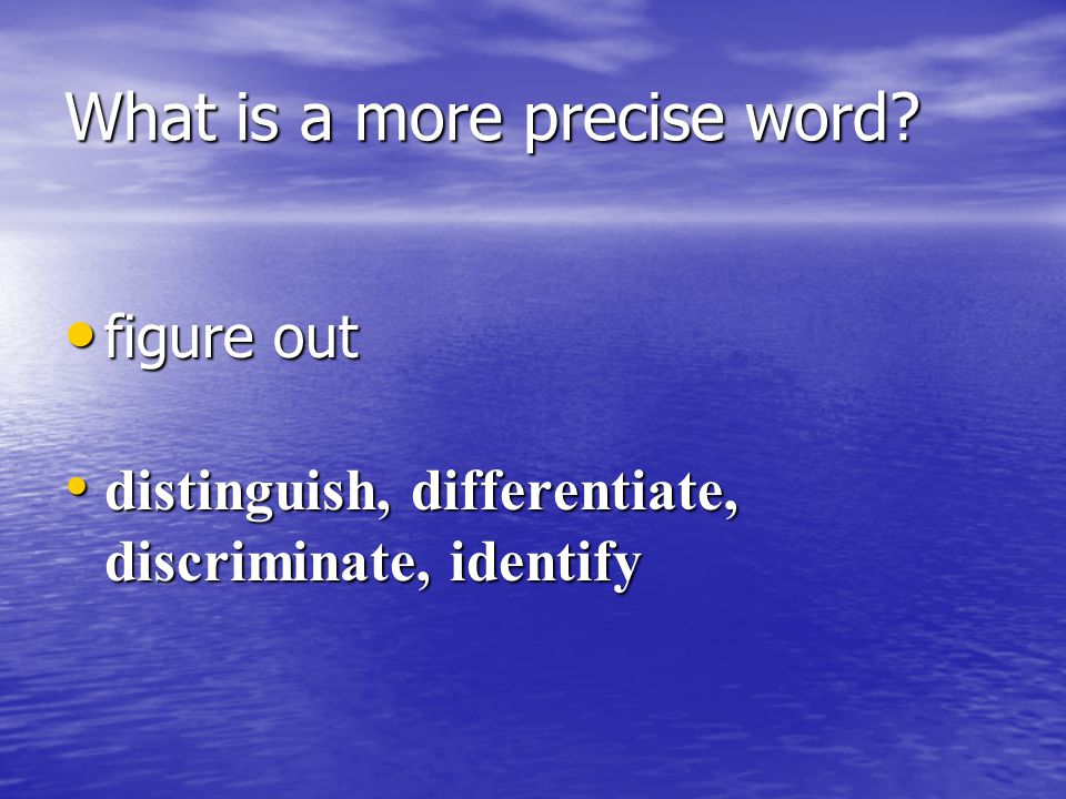 What is a more precise word way way method, method, means, approach, strategy