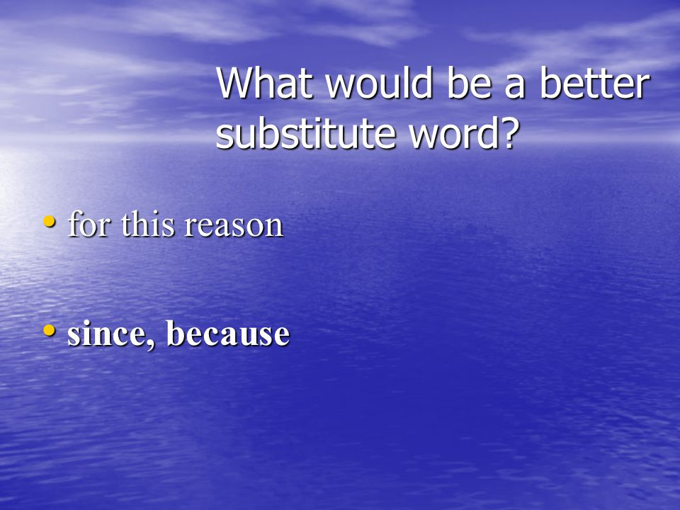 What would be a better substitute word give give indication of indicate/suggest indicate/suggest