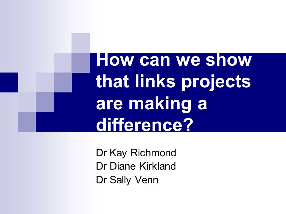 How can we show that links projects are making a difference.