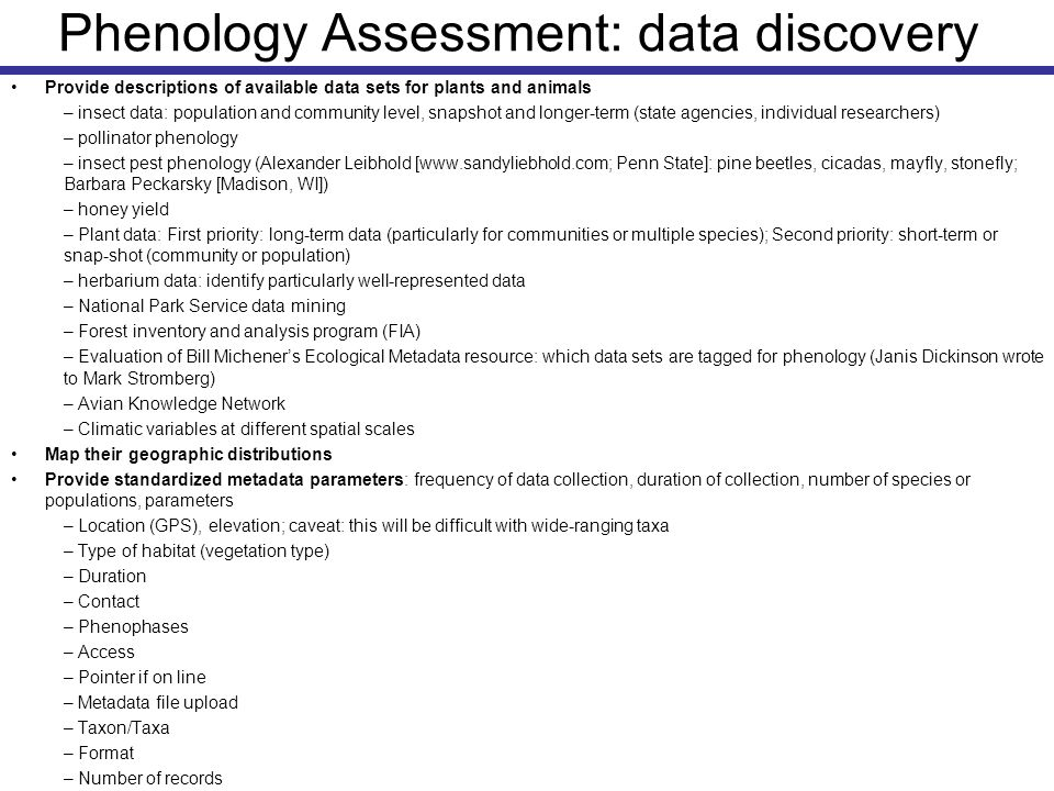 Phenology Assessment: data discovery Provide descriptions of available data sets for plants and animals – insect data: population and community level,