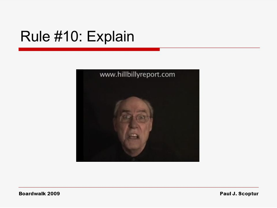 Paul J. Scoptur Boardwalk 2009 Rule #10: Explain