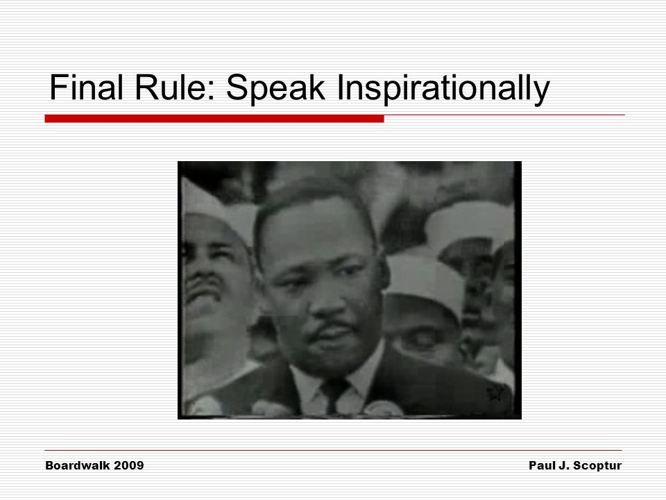 Paul J. Scoptur Boardwalk 2009 Final Rule: Speak Inspirationally