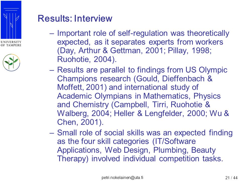 petri.nokelainen@uta.fi 21 / 44 Results: Interview –Important role of self-regulation was theoretically expected, as it separates experts from workers
