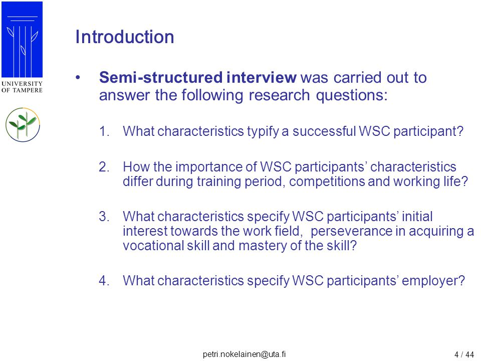 petri.nokelainen@uta.fi 4 / 44 Introduction Semi-structured interview was carried out to answer the following research questions: 1.What characteristi