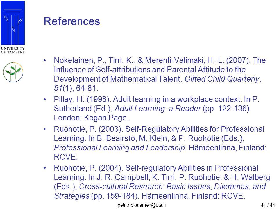 petri.nokelainen@uta.fi 41 / 44 References Nokelainen, P., Tirri, K., & Merenti-Välimäki, H.-L. (2007). The Influence of Self-attributions and Parenta