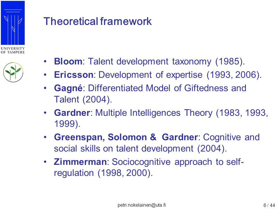 petri.nokelainen@uta.fi 7 / 44 Theoretical framework: Gardner's Multiple Intelligences Theory (1983) (1) Linguistic intelligence (2) Logical-mathematical intelligence (3) Musical intelligence (4) Spatial intelligence (5) Bodily-kinesthetic intelligence (6) Interpersonal intelligence (7) Intrapersonal intelligence --- (8) Spiritual intelligence (9) Environmental intelligence