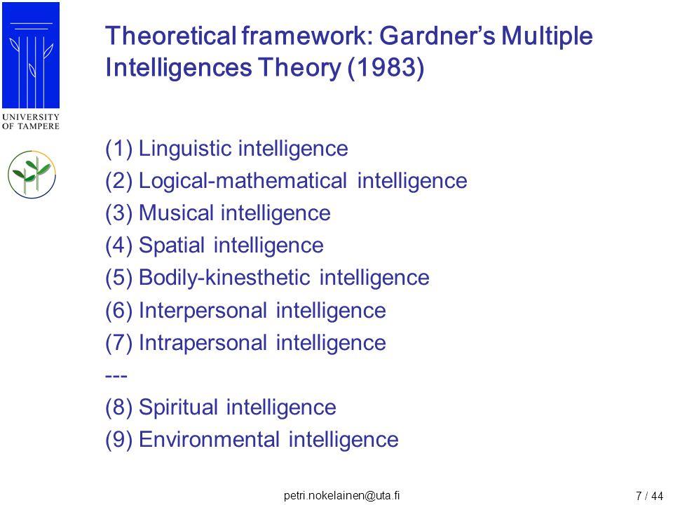 petri.nokelainen@uta.fi 7 / 44 Theoretical framework: Gardner's Multiple Intelligences Theory (1983) (1) Linguistic intelligence (2) Logical-mathemati