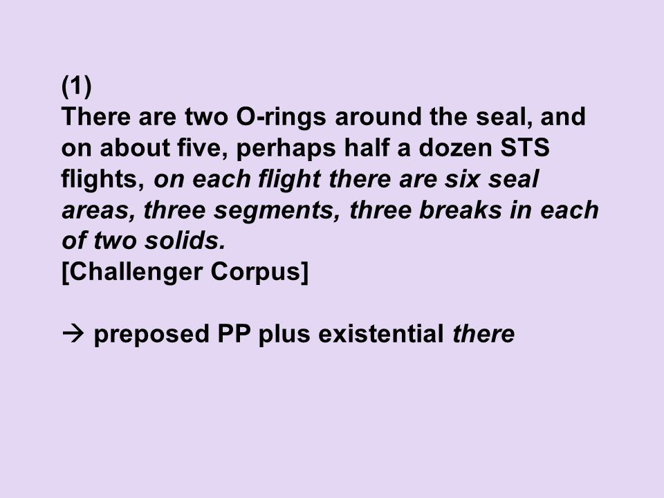 (1) There are two O-rings around the seal, and on about five, perhaps half a dozen STS flights, on each flight there are six seal areas, three segments, three breaks in each of two solids.