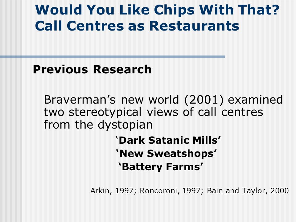 Would You Like Chips With That? Call Centres as Restaurants Owen D Leeds Liverpool Hope University College, Department Business and Management, Liverp