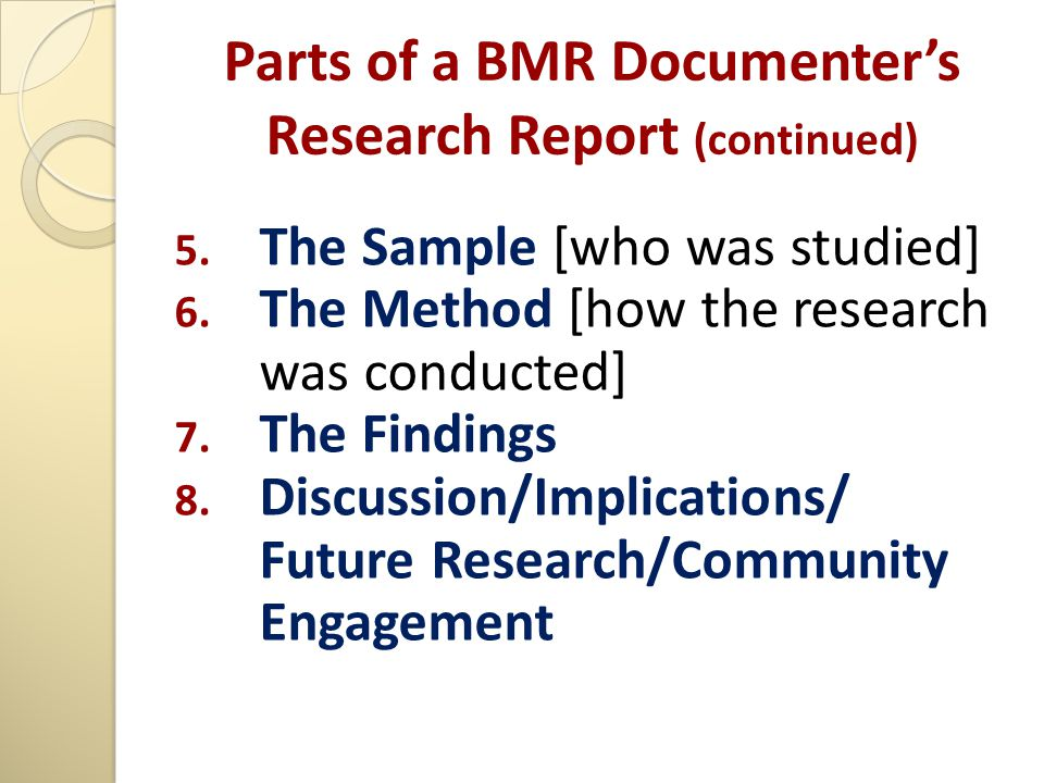 Parts of a BMR Documenter's Research Report (continued) 5.