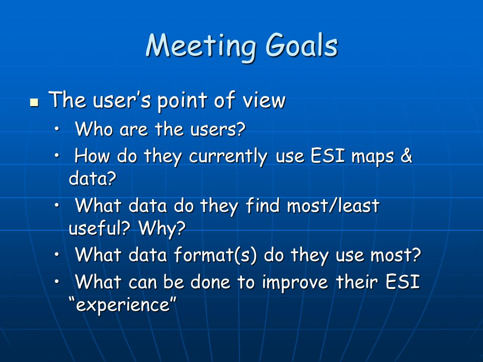 Meeting Goals The user's point of view The user's point of view Who are the users.