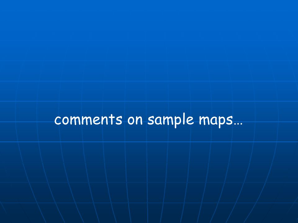 comments on sample maps…