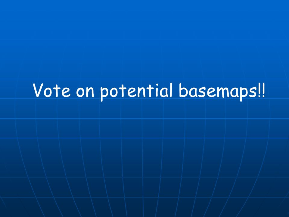 Vote on potential basemaps!!