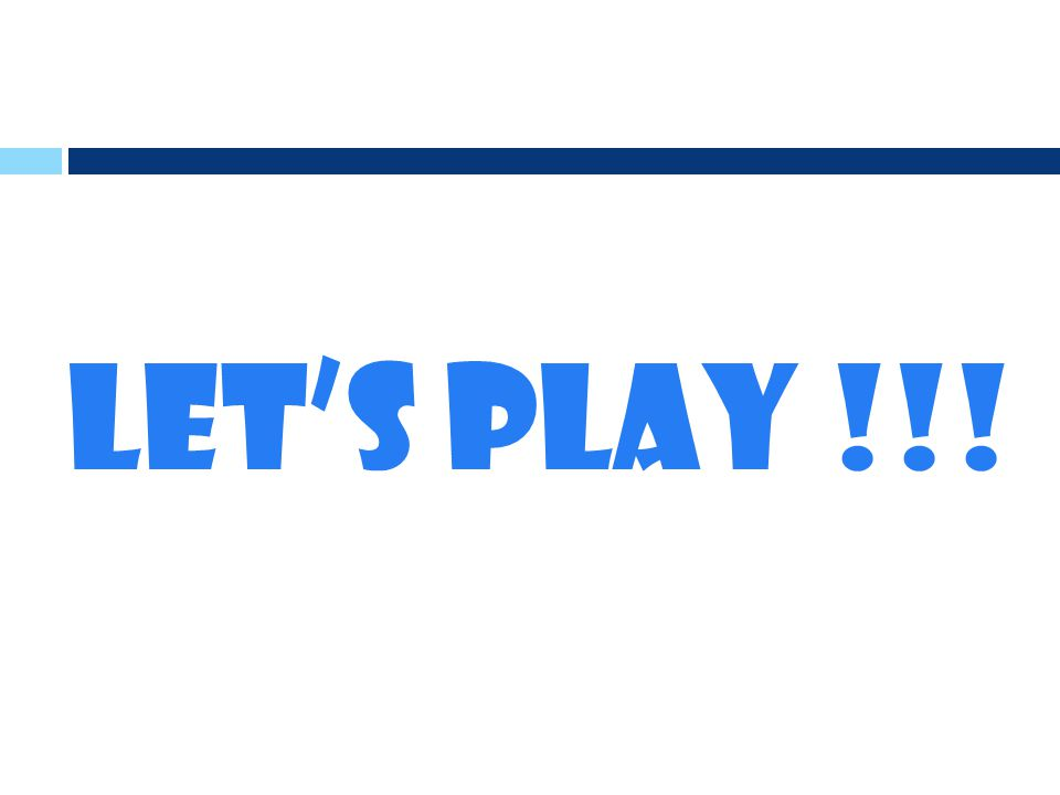 LET'S PLAY !!!