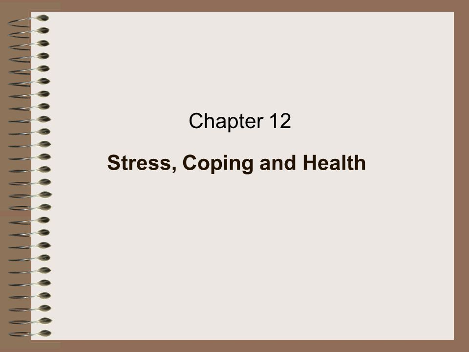 Chapter 12 Stress, Coping and Health