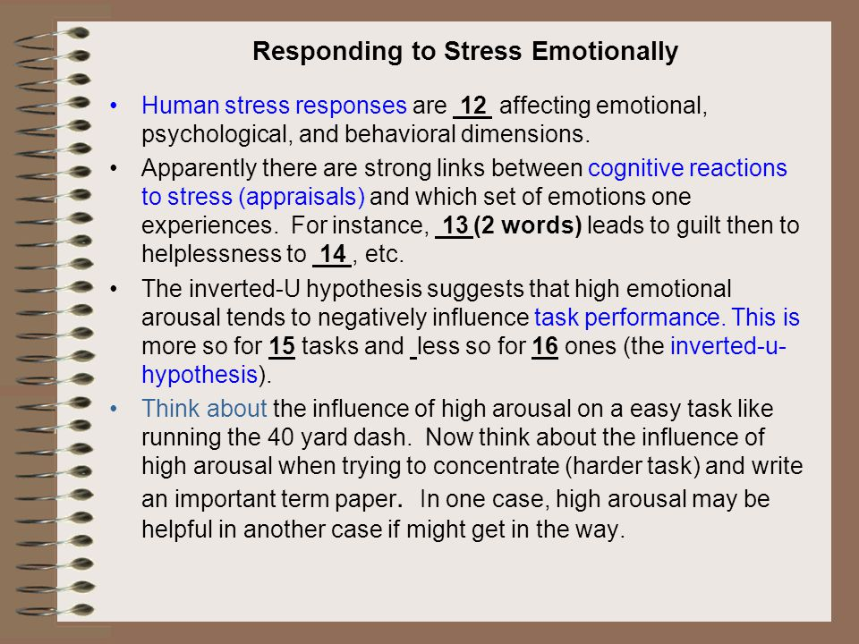 Human stress responses are 12 affecting emotional, psychological, and behavioral dimensions. Apparently there are strong links between cognitive react