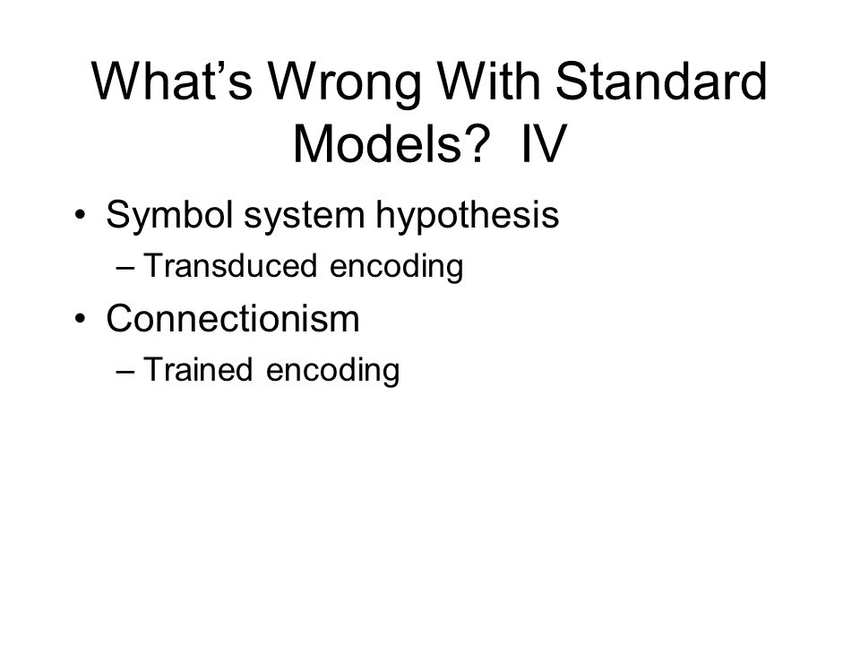 What's Wrong With Standard Models.