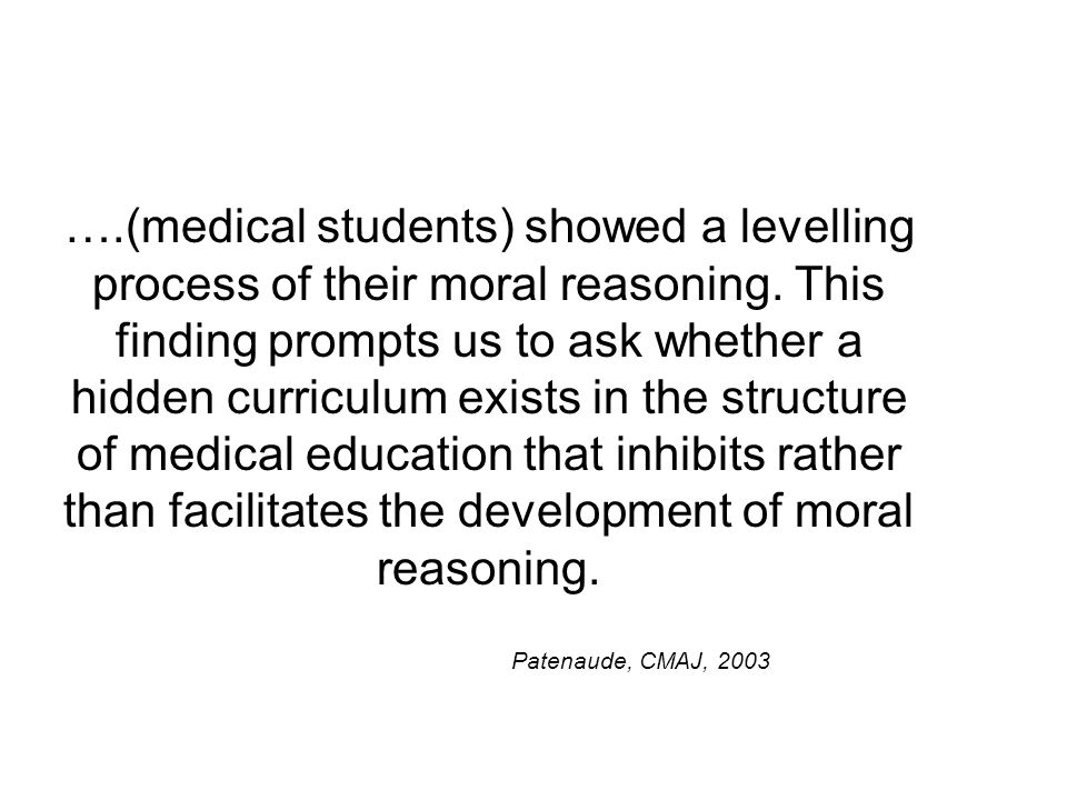 ….(medical students) showed a levelling process of their moral reasoning.
