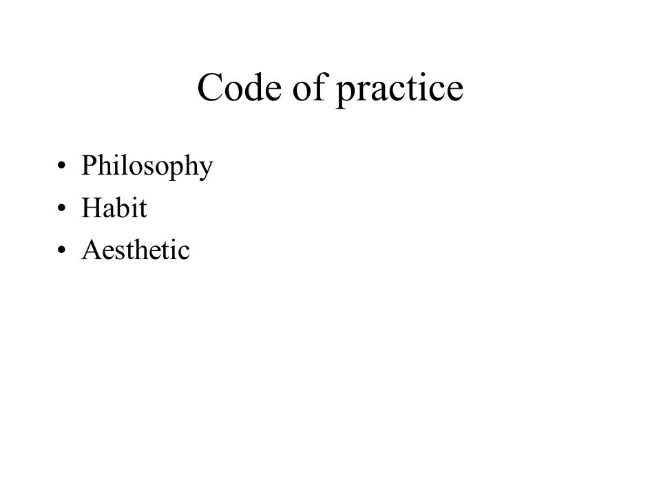 Code of practice Philosophy Habit Aesthetic
