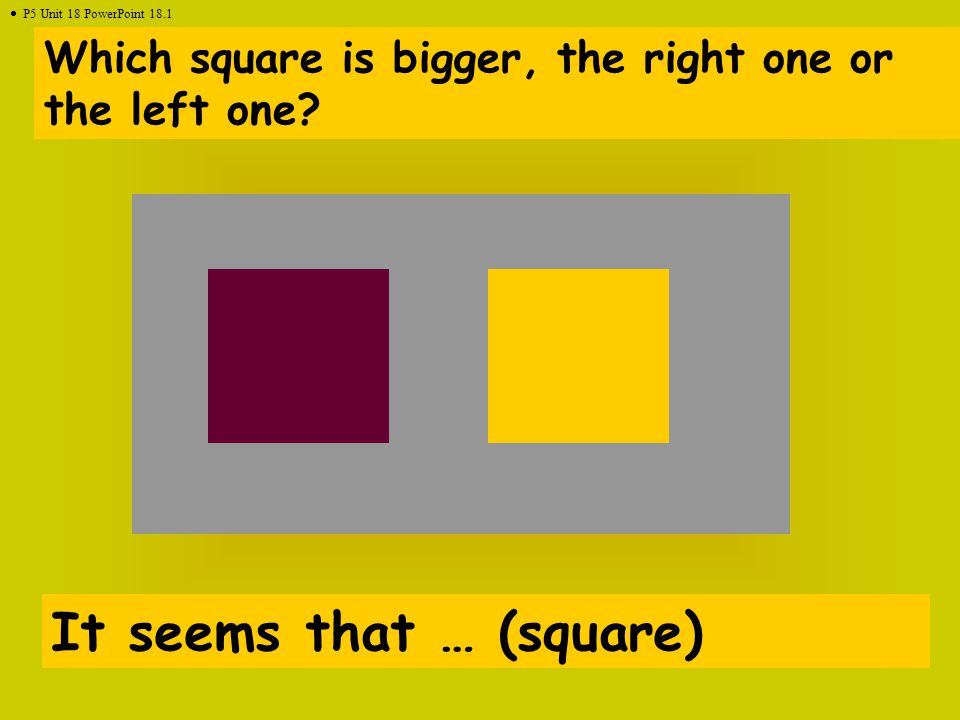 Which square is bigger, the right one or the left one.
