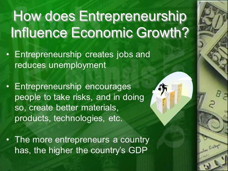 How does Entrepreneurship Influence Economic Growth.