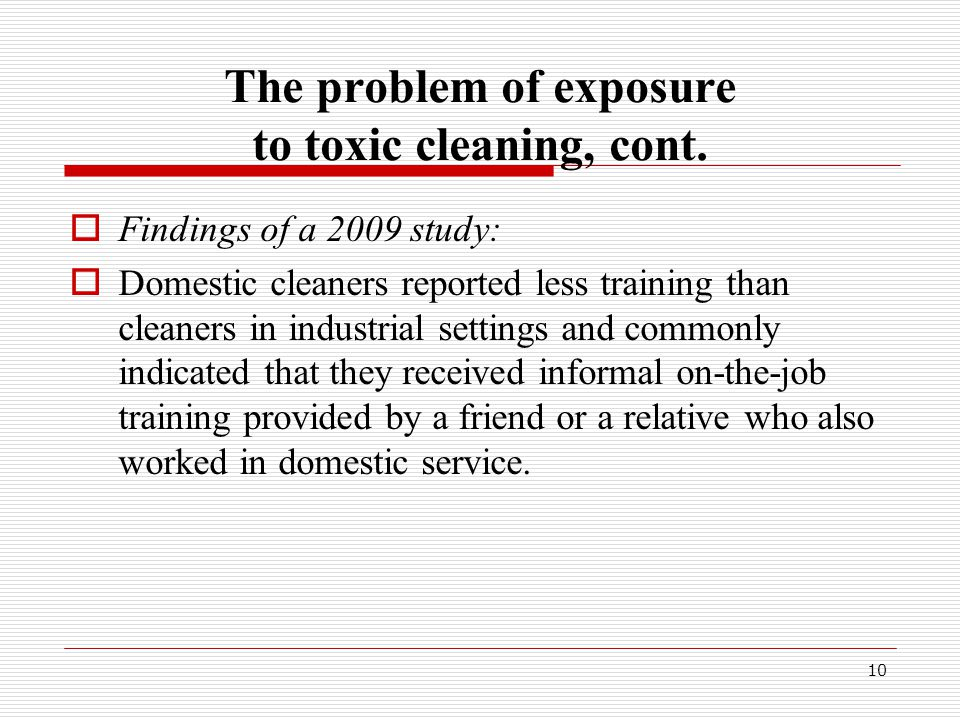 The problem of exposure to toxic cleaning, cont.