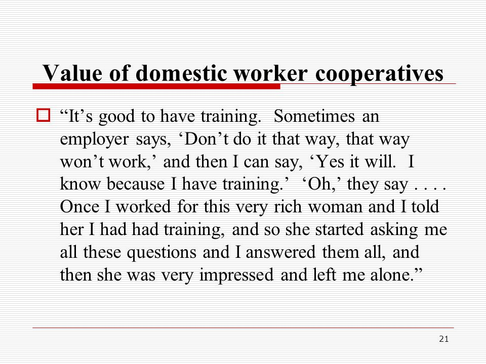 Value of domestic worker cooperatives  It's good to have training.