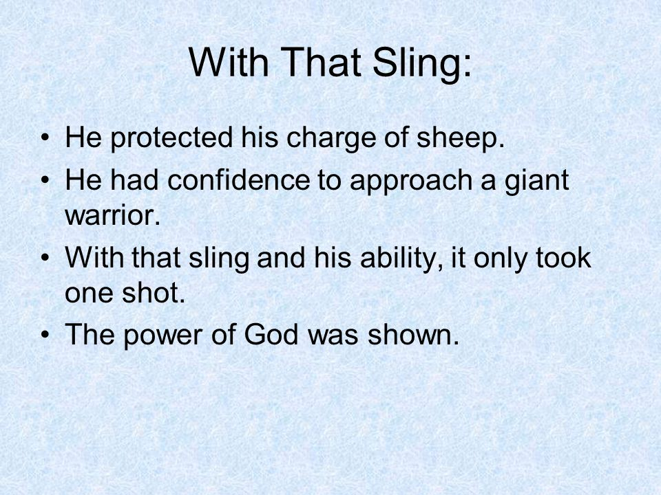 With That Sling: He protected his charge of sheep.