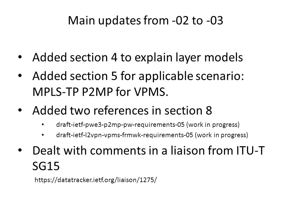 Main updates from -02 to -03 Added section 4 to explain layer models Added section 5 for applicable scenario: MPLS-TP P2MP for VPMS. Added two referen