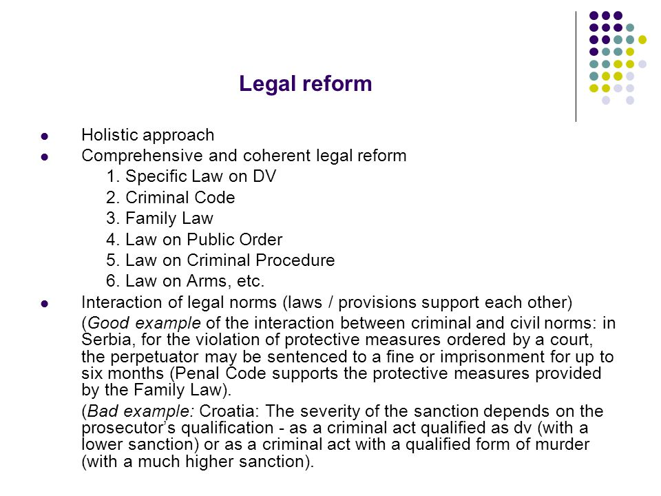 Legal reform Holistic approach Comprehensive and coherent legal reform 1.