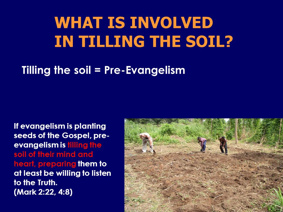 WHAT IS INVOLVED IN TILLING THE SOIL.