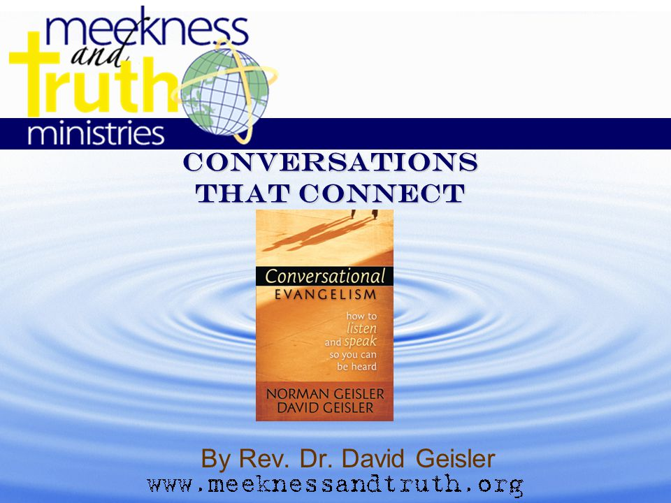 Conversations that connect By Rev. Dr. David Geisler