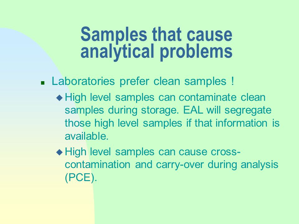 Samples that cause analytical problems n Laboratories prefer clean samples .