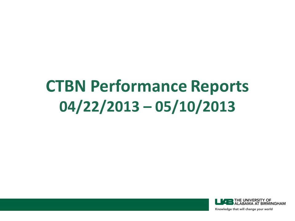 CTBN Performance Reports 04/22/2013 – 05/10/2013