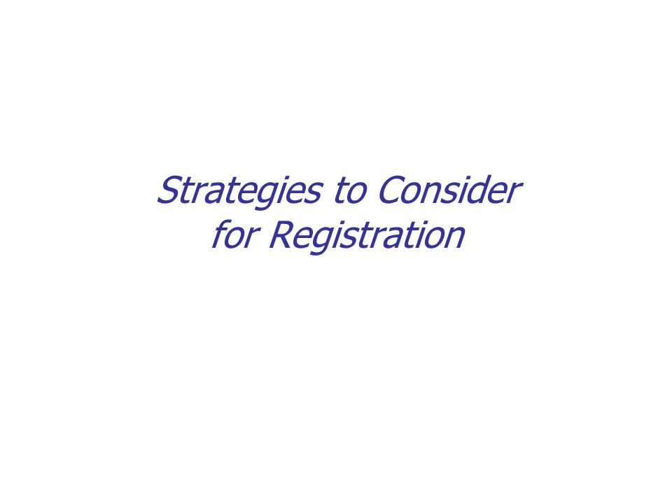 Strategies to Consider for Registration