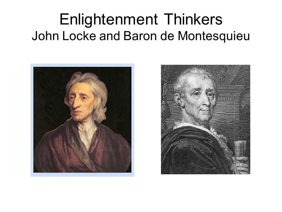 Enlightenment Thinkers John Locke and Baron de Montesquieu