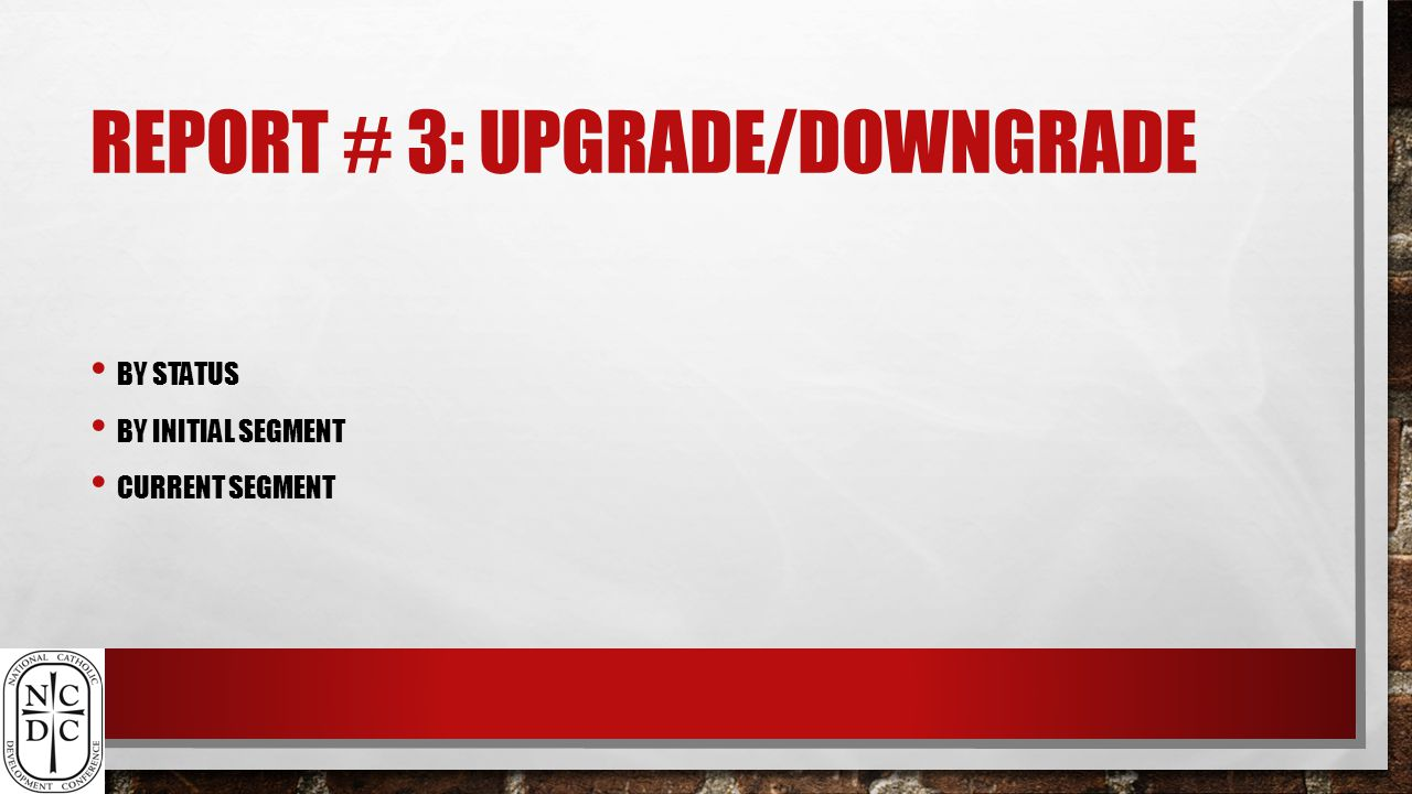 REPORT # 3: UPGRADE/DOWNGRADE BY STATUS BY INITIAL SEGMENT CURRENT SEGMENT