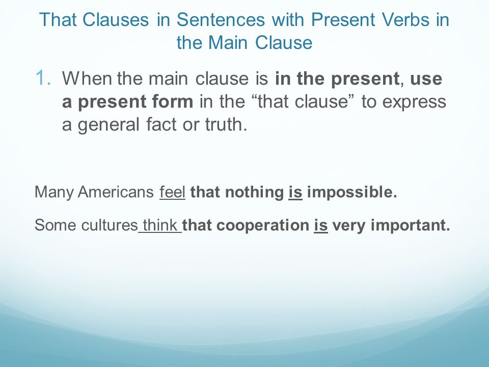 That Clauses in Sentences with Present Verbs in the Main Clause 1.