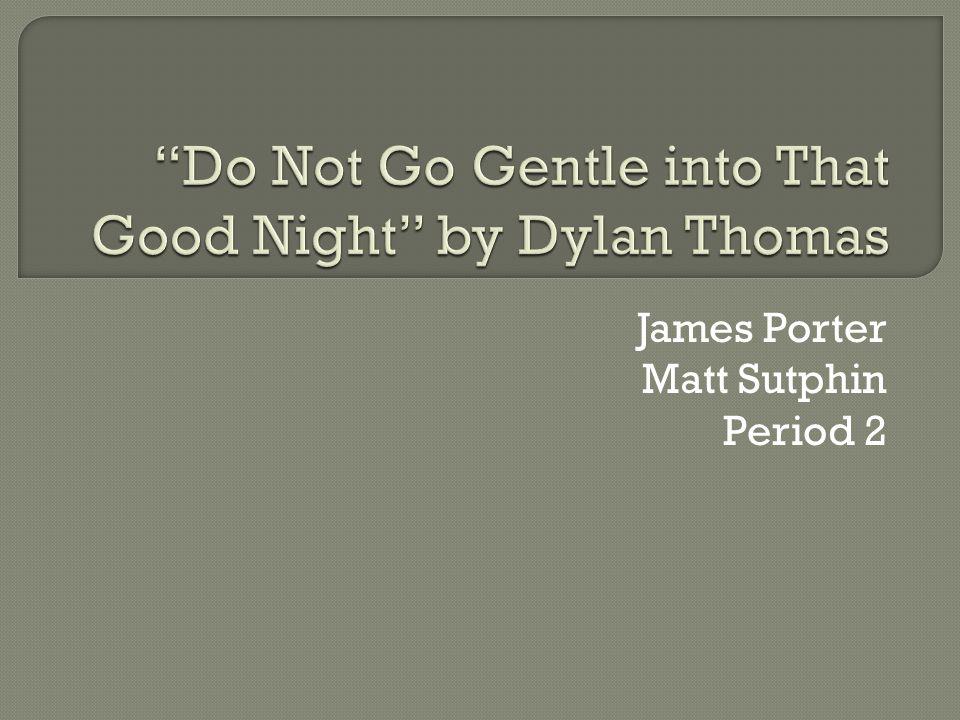 James Porter Matt Sutphin Period 2