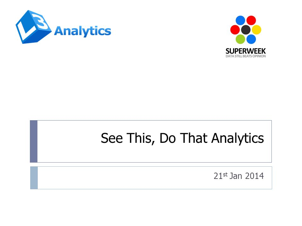 See This, Do That Analytics 21 st Jan 2014