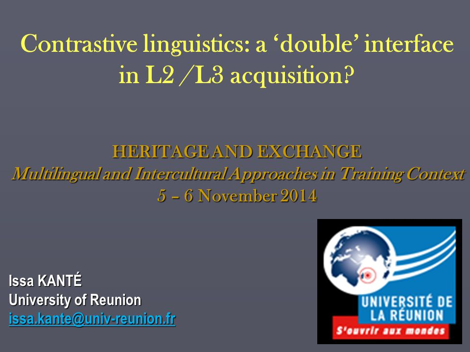 Contrastive linguistics: a 'double' interface in L2 / L3 acquisition? HERITAGE AND EXCHANGE Multilingual and Intercultural Approaches in Training Cont