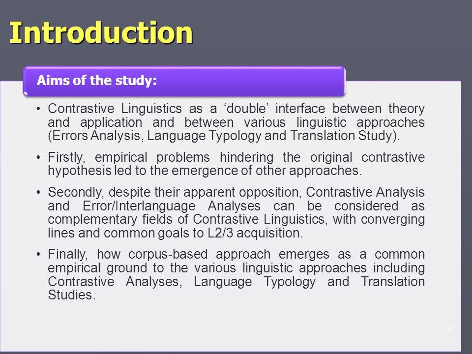 Introduction Contrastive Linguistics as a 'double' interface between theory and application and between various linguistic approaches (Errors Analysis, Language Typology and Translation Study).