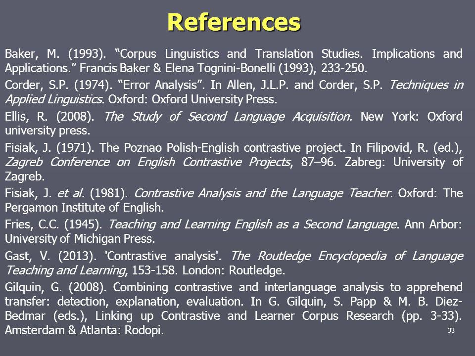 References Baker, M.(1993). Corpus Linguistics and Translation Studies.