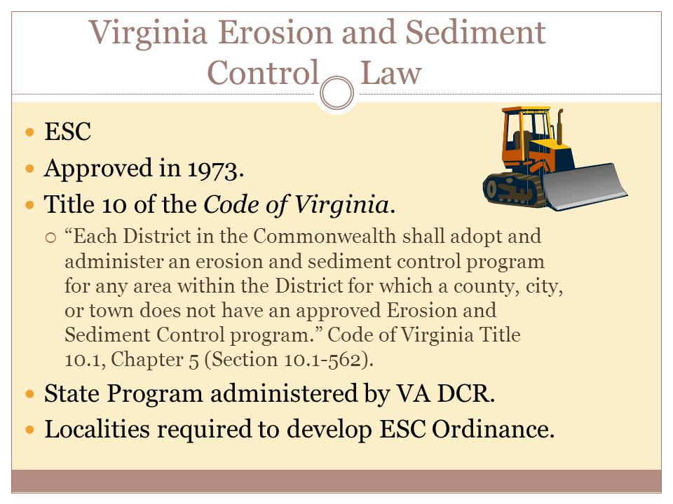 Virginia Erosion and Sediment Control Law ESC Approved in 1973.