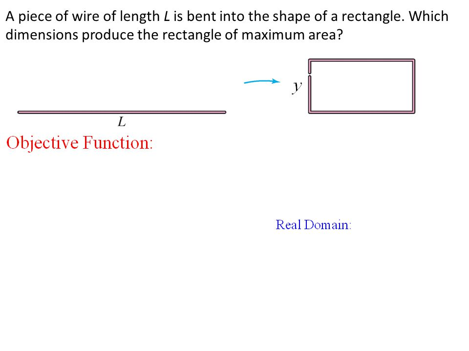 A piece of wire of length L is bent into the shape of a rectangle. Which dimensions produce the rectangle of maximum area?