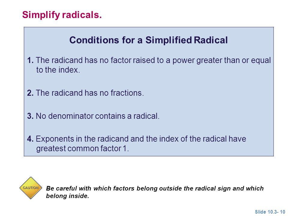 Conditions for a Simplified Radical 1.