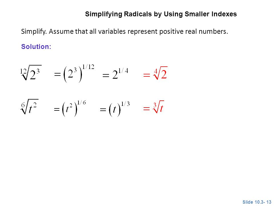 Simplify.Assume that all variables represent positive real numbers.