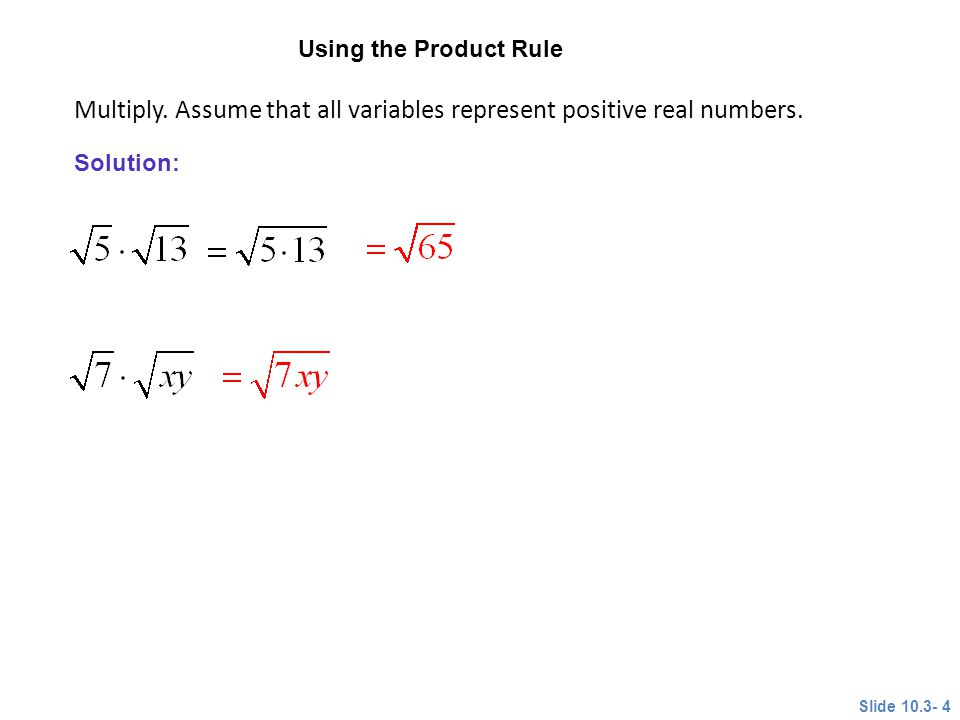 Multiply.Assume that all variables represent positive real numbers.